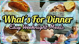 What's For Dinner | EASY Weeknight Meals | Meal Ideas For Busy Nights