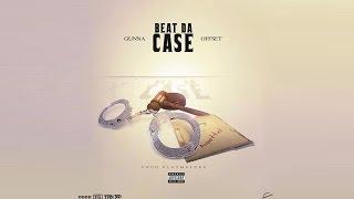 Gunna X Offset - Beat The Case