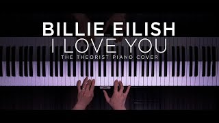 Billie Eilish - i love you | The Theorist Piano Cover