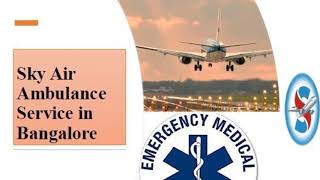 Utilize Air Ambulance Service in Bhubaneswar with Special Medical Aid