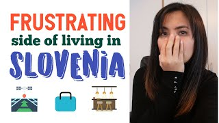 WHAT ARE THE FRUSTRATING SIDE OF LIVING IN SLOVENIA? / What Forums Say and My Personal Frustrations