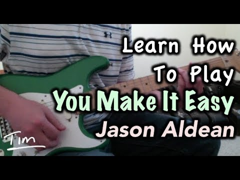Jason Aldean You Make It Easy Chords and Lesson Tutorial