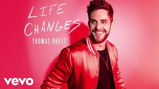 Thomas Rhett   Life Changes (Static Video)