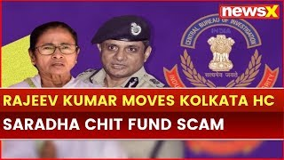 Saradha Chit Fund Scam: Rajeev Kumar moves Kolkata HC, seeks quashing of CBI's notice