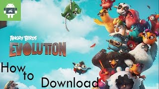 How To Download Angry Bird Evolution