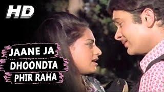 Jaane Ja Dhoondta Phir Raha | Jawani Diwani 1972 Songs