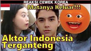 REAKSI CEWEK KOREA lihat AKTOR INDONESIA TERGANTENG 2018