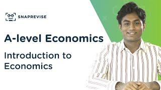 Introduction to Economics | A-level Economics | OCR, AQA, Edexcel
