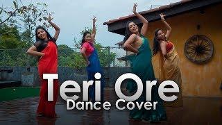 Teri Ore | Dance Cover |  Sachini Nipunsala