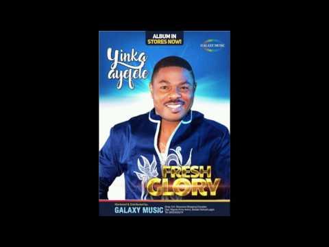 Yinka Ayefele - Fresh Glory 1