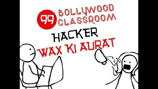 Bollywood Classroom Hacker and Wax Ki Aurat