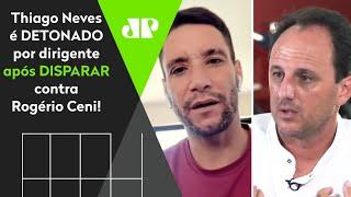 'Cala a boca, seu frouxo!' Thiago Neves detona Rogério Ceni e é rebatido por dirigente