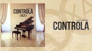 """Badoxa """"Controla"""" (Piano Version) [2015] By É Karga Eventz"""