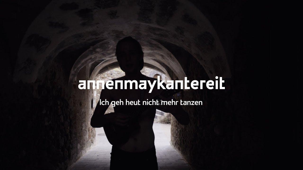 AnnenMayKantereit – Ich geh heut nicht mehr tanzen