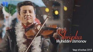 Muhiddin Usmonov - Skripka | Мухиддин Усмонов - Скрипка (Yangi yil kechasi 2019)