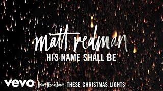 Matt Redman - His Name Shall Be (Audio)
