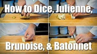 How To Dice, Julienne, Brunoise & Batonnet