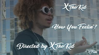 X The Kid - How You Feelin'? (OFFICIAL MUSIC VIDEO) [Prod. By Homage]