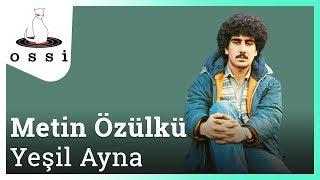 Metin Özülkü / Yeşil Ayna