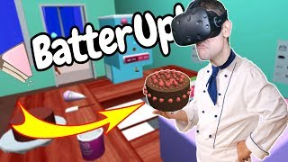 GETTING RICH BY OWNING THE BEST BAKERY EVER IN VR! - Batter Up HTC VIVE Gameplay