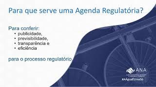 Agenda Regulatória da ANA em Saneamento - Sobre a Agenda Regulatória