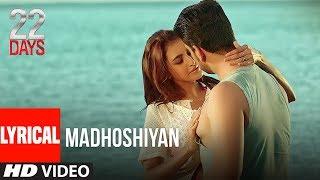 Madhoshiyan Video With Lyrics | 22 Days | Rahul Dev, Shiivam Tiwari, Sophia Singh