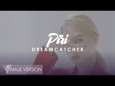 MALE VERSION | DREAMCATCHER - PIRI