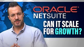 Can Oracle NetSuite ERP Scale for Larger Organizations?
