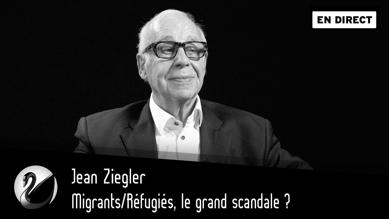 Jean Ziegler : Migrants/Réfugiés, le grand scandale ?
