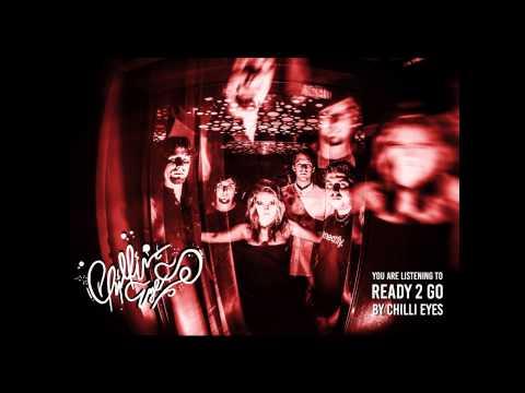 Chilli Eyes - Chilli Eyes - Ready 2 Go (Audio Stream)