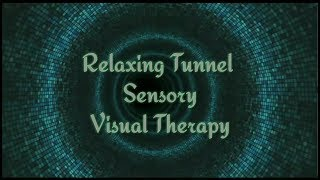 Relaxing Tunnel Sensory Visual Therapy