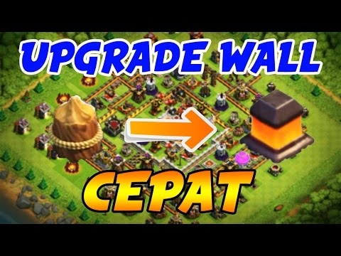 Video CARA CEPAT UPGRADE WALL di Clash of Clans