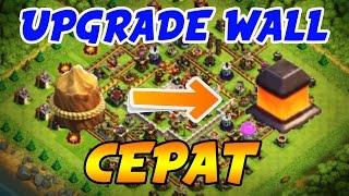 CARA CEPAT UPGRADE WALL Di Clash Of Clans