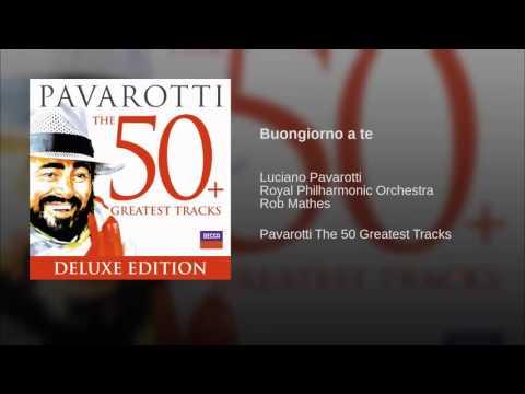 , title : 'Luciano Pavarotti   Buongiorno a te'