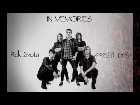 In Memories - IN MEMORIES - PREŽIŤ DEŇ (ROK ŽIVOTA)