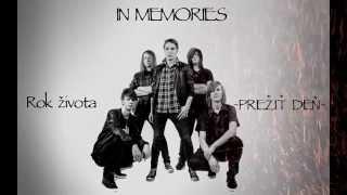 Video IN MEMORIES - PREŽIŤ DEŇ (ROK ŽIVOTA)