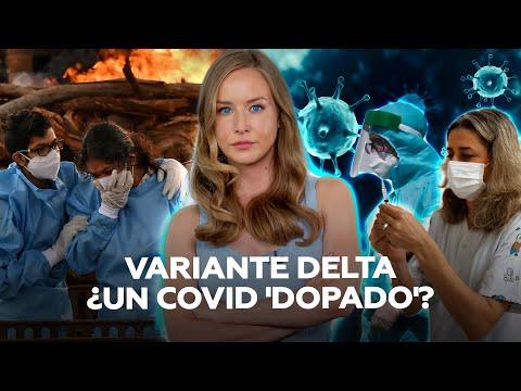 Covid-19: La Preocupación De Los Expertos Ante La Variante Delta