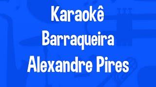 Karaokê Barraqueira - Alexandre Pires