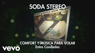 Soda Stereo - Entre Canibales (Audio)