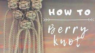 Macrame 101: Berry Knot Tutorial