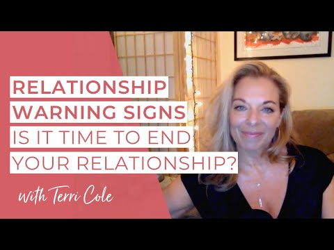 Relationship Warning Signs - Is it time to end your relationship- Terri Cole - Real Love Revolution