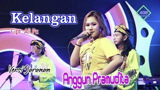 Download lagu Anggun Pramudita Kelangan Versi Jaranan Mp3