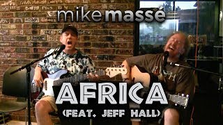 Africa Acoustic Toto Cover  Mike Massé And Jeff Hall