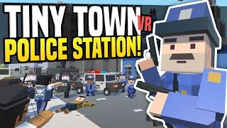 ZOMBIES ATTACK POLICE STATION - Tiny Town VR Suggestions #5 | Zombie Apocalypse! (HTC Vive Gameplay)
