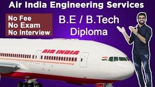 Air India Recruitment 2019 | BOEING | No FEE | No Exam | No Interview | BE/Btech/Diploma