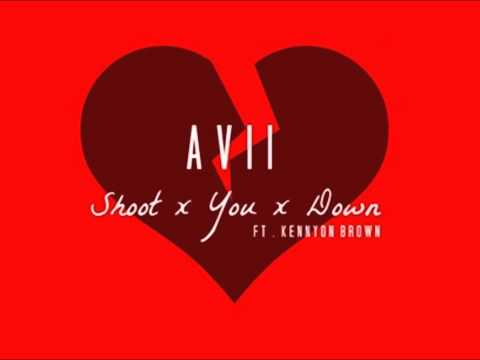 Avii Shoot You Down Ft Kennyon Brown Official Audio