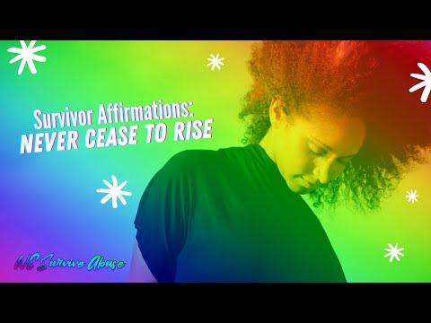 Survivor Affirmations: Never Cease to Rise