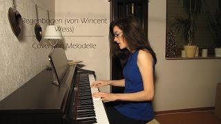 Regenbogen (von Wincent Weiss)   Cover Von Melodelle