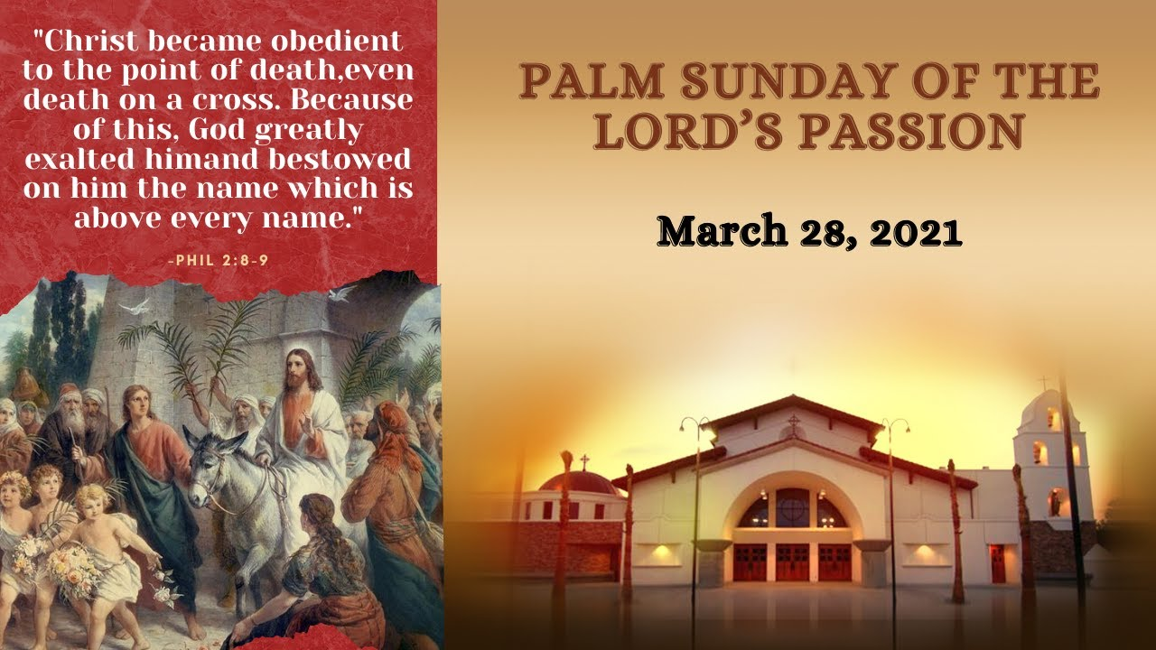 10 AM - Palm Sunday of the Lord's Passion (March 28,2021)