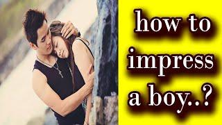How to impress a boy